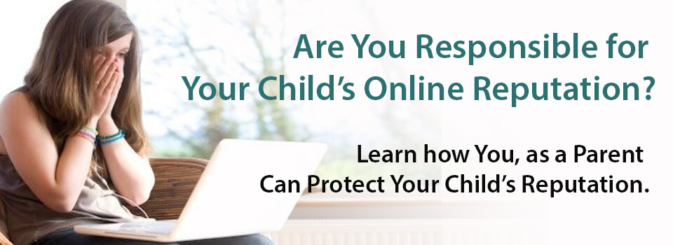 Protect Your Childs Online Reputation